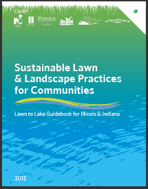 Sustainable Lawn & Landscape Practices for Communities: Lawn to Lake Guidebook for Illinois and Indiana
